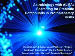 Astrobiology with ALMA: Searching for Prebiotic Compounds in Protoplanetary Disks