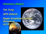 Chemistry Models Yuk Yung GPS Caltech Sagan Exoplanet Summer Workshop Jul 20 2009