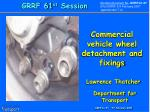 Commercial vehicle wheel detachment and fixings