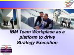 IBM Team Workplace as a platform to drive  Strategy Execution