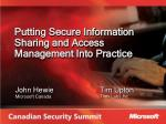 Putting Secure Information Sharing and Access Management Into Practice
