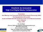 CineGrid: An Innovative  High End Digital Media Collaboration