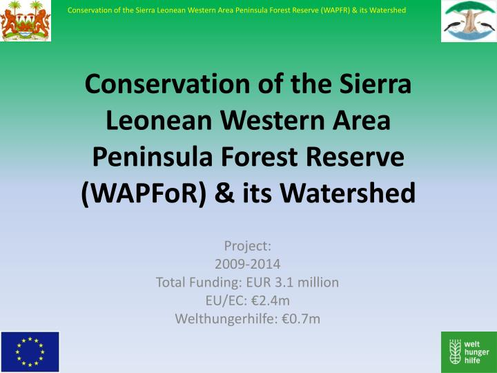 conservation of the sierra leonean western area peninsula forest reserve wapfor its watershed n.