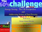 Energy Saving:  The UK Perspective and Addressing Issues of Fuel Poverty