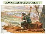 JONAS DESMAYANDOSE 4:1-11