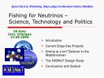 Fishing for Neutrinos – Science, Technology and Politics