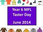 Year 6 MFL Taster Day June 2014