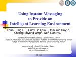 Using Instant Messaging to Provide an Intelligent Learning Environment