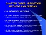 CHAPTER THREE: IRRIGATION METHODS AND DESIGNS