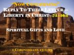 """""""Now Concerning"""" Reply To Their Letter—Liberty in Christ — 7:1—16:4"""