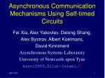 Asynchronous Communication Mechanisms Using Self-timed Circuits