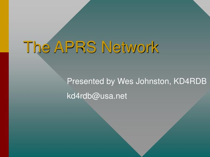 PPT - The APRS Network PowerPoint Presentation - ID:3581578