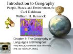 Chapter 8: The Geography of Languages and Religions Holly Barcus, Morehead State University