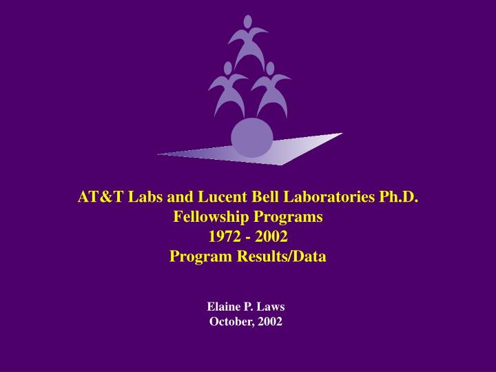 at t labs and lucent bell laboratories ph d fellowship programs 1972 2002 program results data n.