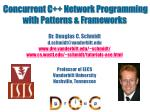 Concurrent C++ Network Programming with Patterns & Frameworks
