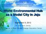 World Environmental Hub as a Model City in  Jeju