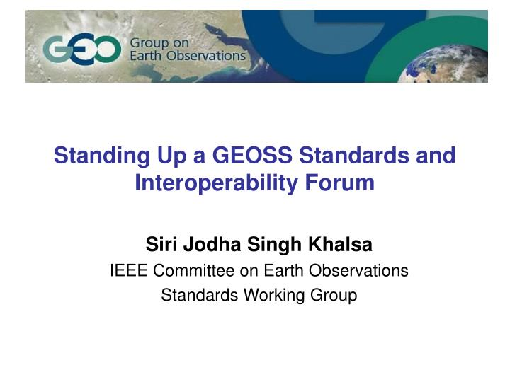 standing up a geoss standards and interoperability forum n.