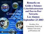 Geoffrey Fox Community Grids Lab Indiana University gcf@indiana
