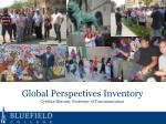 Global Perspectives Inventory Cynthia Bascom, Professor of Communication