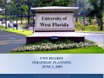 UWF BOARDS STRATEGIC PLANNING JUNE 3, 2009