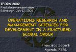 OPERATIONS RESEARCH AND MANAGEMENT SCIENCES FOR DEVELOPMENT IN A FRACTURED GLOBAL ORDER