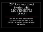 20 th Century Short Stories with MOVEMENTS (ISMS)