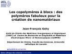 Les copolymères à blocs: des polymères fabuleux pour la création de nanomatériaux