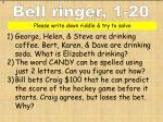 Bell ringer, 1-20
