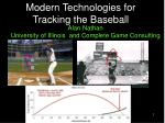 Modern Technologies for Tracking the Baseball