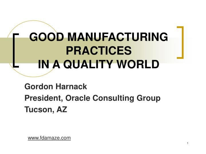 good manufacturing practices in a quality world n.