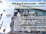 VRE Rapid Innovation - VRERI Kick-off and Documentation Frederique van Till – JISC Executive UK