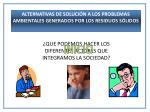 ALTERNATIVAS DE SOLUCIÓN A LOS PROBLEMAS AMBIENTALES GENERADOS POR LOS RESIDUOS SÓLIDOS