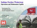 Sabine-Neches Waterway Operations and Maintenance Update