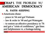 CHAP I . THE PROBLEM W/ AMERICAN DEMOCRACY