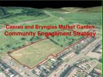 Caerau and Brynglas Market Garden Community Engagement Strategy