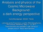 Analysis and physics of the Cosmic Microwave Background: a dark energy perspective