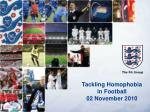 Tackling Homophobia  in Football 02 November 2010