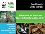 Private sector initiatives towards legality/sustainability