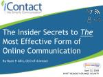The Insider Secrets to  The  Most Effective Form of Online Communication