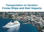 Transportation on Vacation: Cruise Ships and their Impacts