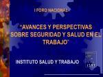 """""""AVANCES Y PERSPECTIVAS SOBRE SEGURIDAD Y SALUD EN EL TRABAJO """""""