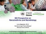 NCI Perspective on                                  Nanomedicine and Nanobiology