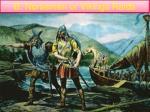 B: Norsemen or Vikings Raids