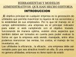 HERRAMIENTAS Y MODELOS ADMINISTRATIVOS QUE HAN HECHO HISTORIA