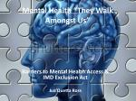 "Mental Health ""They W alk Amongst Us"""