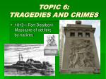 TOPIC 6:  TRAGEDIES AND CRIMES