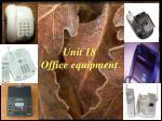 Unit 18 Office equipment