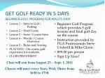 GET GOLF READY IN 5 DAYS BEGINNER GOLF PROGRAM FOR ADULTS ONLY