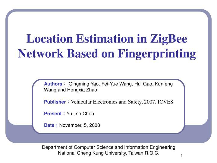 location estimation in zigbee network based on fingerprinting n.